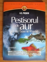 A. S. Puskin - Pestisorul de aur si alte basme rusesti
