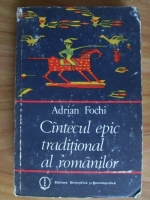 Anticariat: Adrian Fochi - Cantecul epic traditional al romanilor