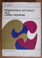 Al. Graur - Tendintele actuale ale limbii romane