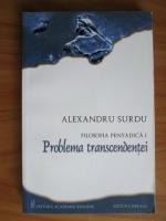 Anticariat: Alexandru Surdu - Filosofia pentadica. Volumul I: Problema transcendentei