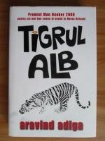 Aravind Adiga - Tigrul alb