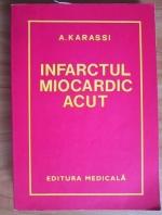 Anticariat: Arthur Karassi - Infarctul miocardic acut