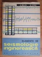 Aurel A. Beles - Elemente de seismologie inginereasca