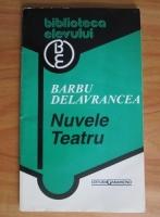 Anticariat: Barbu Delavrancea - Nuvele - Teatru