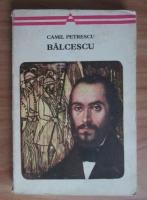 Camil Petrescu - Balcescu