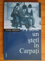Claus Stephani - A fost un stetl in Carpati