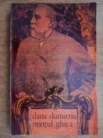 Anticariat: Dana Dumitriu - Printul Ghica (volumul 1)