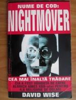 Anticariat: David Wise - Nume de cod: Nightmover. Cea mai inalta tradare. Cum a vandut Aldrich Ames CIA KGB-ului pentru 4,6 milioane de dolari