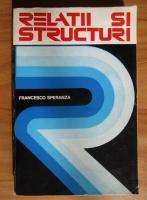 Anticariat: Francesco Speranza - Relatii si structuri