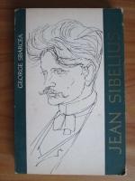 Anticariat: George Sbarcea - Jean Sibelius. Viata si opera