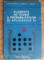 Gh. Mihoc - Elemente de teorie a probabilitatilor si aplicatiile ei