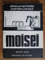 Gheorghe I. Bodea - Documentele continuitatii. Moisei