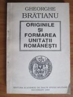 Gheorghe I. Bratianu - Originile si formarea unitatii romanesti