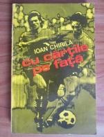 Ioan Chirila - Cu cartile pe fata