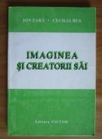 Anticariat: Ion Zara - Imaginea si creatorii sai (volumul1)