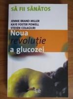 Anticariat: Jennie Brand Miller - Noua Revolutie a glucozei. Sa fii sanatos