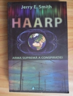 Jerry E. Smith - Haarp: arma suprema a conspiratiei