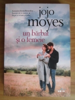 Anticariat: Jojo Moyes - Un barbat si o femeie