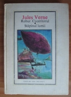 Jules Verne - Robur cuceritorul. Stapanul lumii (Nr. 31)