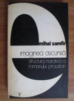 Anticariat: Mihai Zamfir - Imaginea ascunsa. Structura narativa a romanului proustian