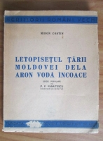 Anticariat: Miron Costin - Letopisetul tarii Moldovei dela Aron Voda incoace (1944)