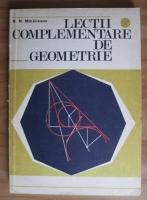 Anticariat: N. N. Mihaileanu - Lectii complementare de geometrie