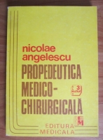 Nicolae Angelescu - Propedeutica medico-chirurgicala