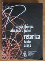 Sanda Ghimpu - Retorica. Texte alese (volumul 1)