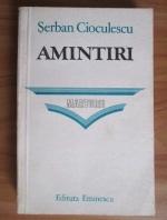 Anticariat: Serban Cioculescu - Amintiri