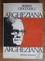 Anticariat: Serban Cioculescu - Argheziana
