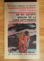 Anticariat: Sorin Holban - Sa nu astepti minuni de la luna septembrie
