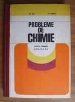 Stefan Ilie - Probleme de chimie pentru clasele a IX-a si X-a