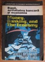 Anticariat: Thomas Mayer - Banii, activitatea bancara si economia. Money, Banking and The Economy