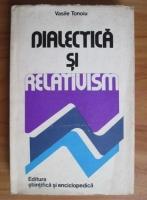 Vasile Tonoiu - Dialectica si relativism. Ideea de referential