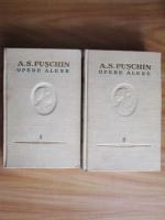 A. S. Puschin - Opere alese (volumele 1 si 2)