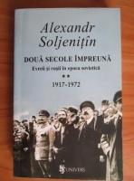 Anticariat: Alexandr Soljenitin - Doua secole impreuna (volumul 2)