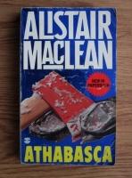 Anticariat: Alistair MacLean - Athabasca