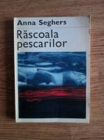 Anna Seghers - Rascoala pescarilor