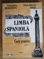 Constantin Duhaneanu - Limba spaniola. Curs practic (volumul 1)