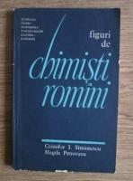 Anticariat: Cristofor I. Simionescu - Figuri de chimisti romani