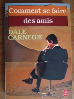 Anticariat: Dale Carnegie - Comment se faire des amis