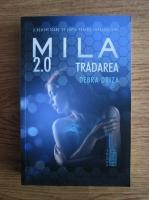 Anticariat: Debra Driza - Mila 2.0. Tradarea