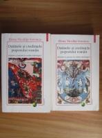 Elena Niculita Voronca - Datinele si credintele poporului roman adunate si asezate in ordine mitologica (2 volume)