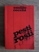 Anticariat: Emilio Cecchi - Pesti rosii