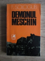 Anticariat: F. Sologub - Demonul meschin