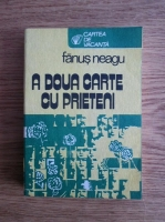 Anticariat: Fanus Neagu - A doua carte cu prieteni