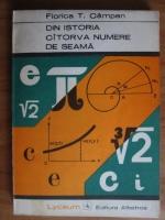 Florica T. Campan - Din istoria catorva numere de seama