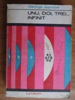 George Gamow - Unu, doi, trei...infinit