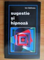 Ion Dafinoiu - Sugestie si hipnoza