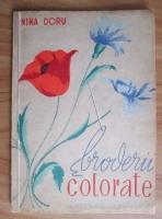 Anticariat: Nina Doru - Broderii colorate